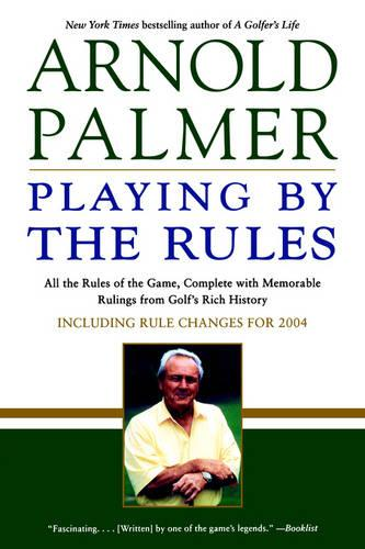 Arnold Palmer Playing by the R (Paperback)