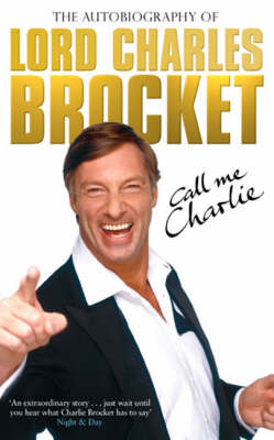 Call Me Charlie: The Autobiography of Lord Brocket (Paperback)