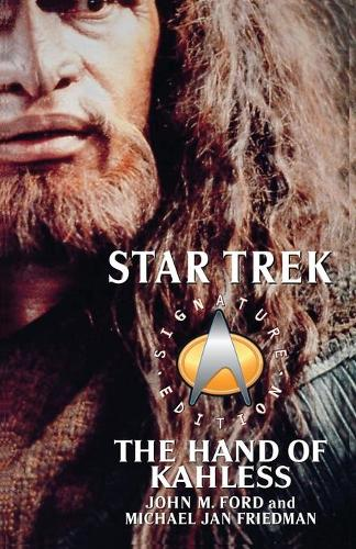 The Star Trek: Signature Edition: The Hand of Kahless - Star Trek: The Next Generation (Paperback)