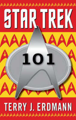 Star Trek 101: A Practical Guide to Who, What, Where, and Why - Star Trek (Paperback)