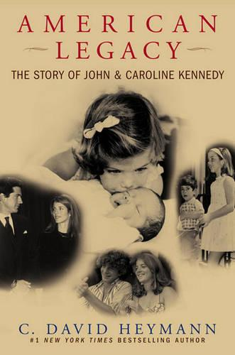 American Legacy: The Story of John and Caroline Kennedy (Paperback)