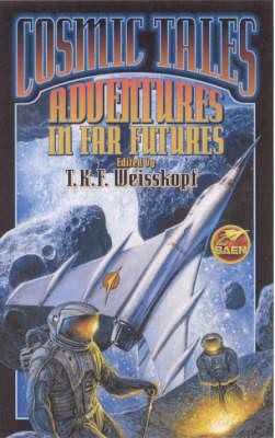 Adventures in Far Futures - Cosmic Tales S. (Paperback)