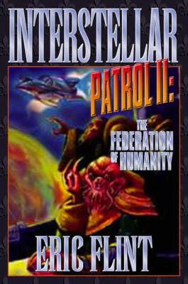 Intersteller Patrol: Federation of Humanity v. II (Hardback)