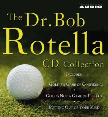 The Dr. Bob Rotella CD Collection (CD-Audio)