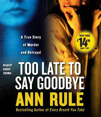 Too Late to Say Goodbye: A True Story of Murder and Betrayal (CD-Audio)
