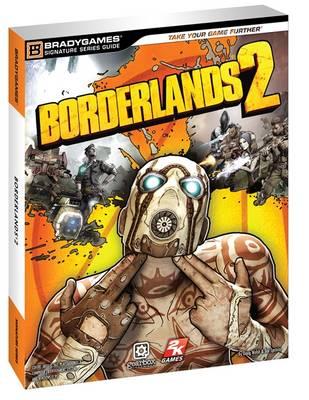 Borderlands 2 Signature Series Guide (Paperback)