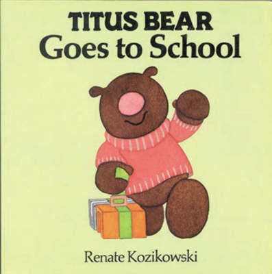 Titus Bear Goes to School (Board book)