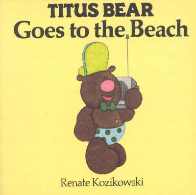 Titus Bear Goes to the Beach (Board book)