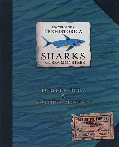 Encyclopedia Prehistorica Sharks and Other Sea Monsters: The Definitive Pop-Up (Hardback)