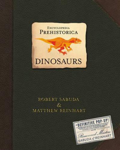 Encyclopedia Prehistorica Dinosaurs: The Definitive Pop-Up (Hardback)