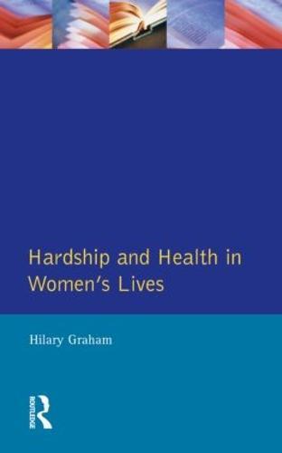 Hardship & Health Womens Lives (Paperback)
