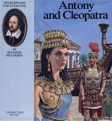 Antony and Cleopatra - Shakespeare for Everyone (Hardback)