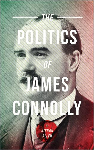 The Politics Of James Connolly (Paperback)