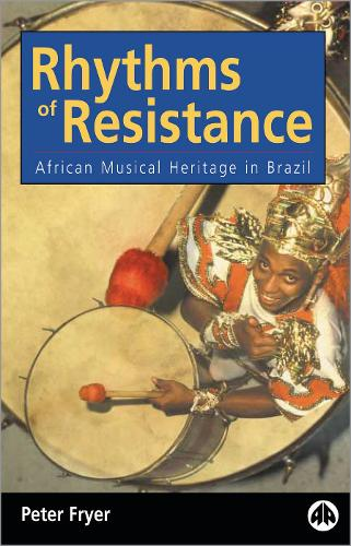 Rhythms of Resistance: African Musical Heritage in Brazil (Paperback)