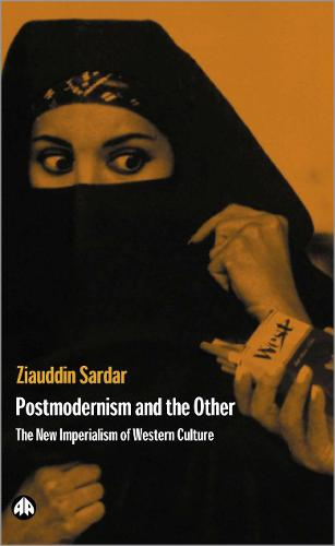 Postmodernism and the Other: New Imperialism of Western Culture (Paperback)