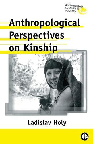 Anthropological Perspectives on Kinship - Anthropology, Culture and Society (Paperback)