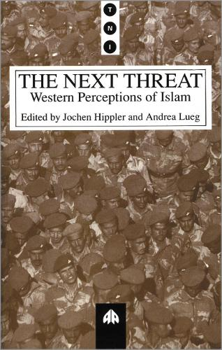 The Next Threat: Western Perceptions of Islam - Transnational Institute (Paperback)