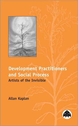 Development Practitioners and Social Process: Artists of the Invisible (Hardback)