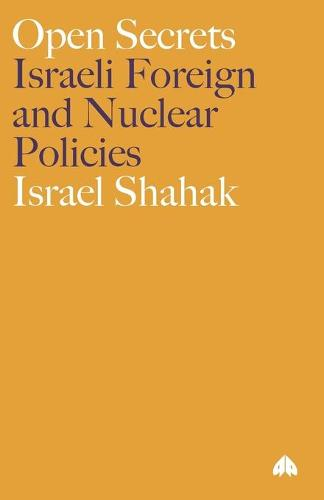 Open Secrets: Israeli Foreign and Nuclear Policies (Paperback)