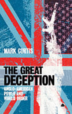 The Great Deception: Anglo-American Power and World Order (Paperback)