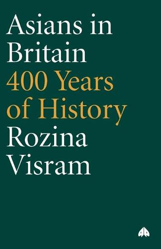 Asians in Britain: 400 Years of History (Paperback)