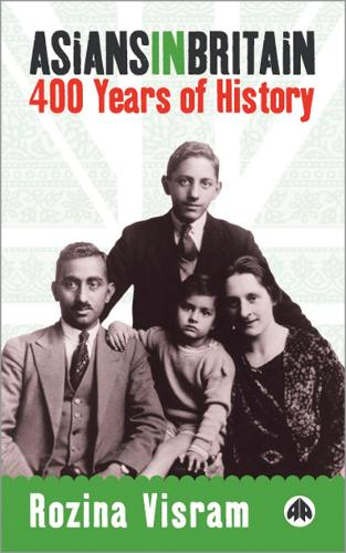 Asians in Britain: 400 Years of History (Hardback)