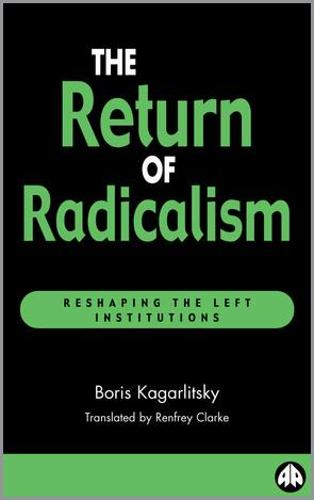 The Return of Radicalism: Reshaping the Left Institutions (Paperback)