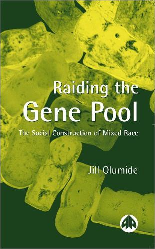 Raiding the Gene Pool: The Social Construction of Mixed Race (Hardback)