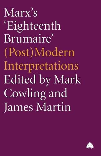 Marx's 'Eighteenth Brumaire': (Post)Modern Interpretations (Paperback)