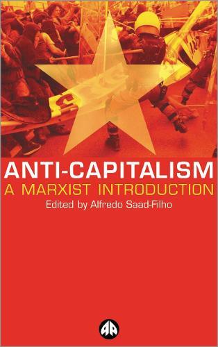 Anti-Capitalism: A Marxist Introduction (Hardback)