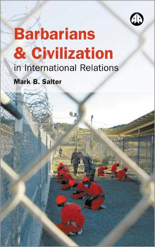 Barbarians and Civilization in International Relations (Hardback)