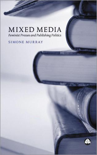 Mixed Media: Feminist Presses and Publishing Politics (Paperback)