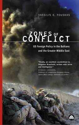 Zones of Conflict: US Foreign Policy in the Balkans and the Greater Middle East (Paperback)