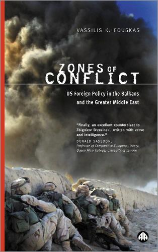 Zones of Conflict: US Foreign Policy in the Balkans and the Greater Middle East (Hardback)