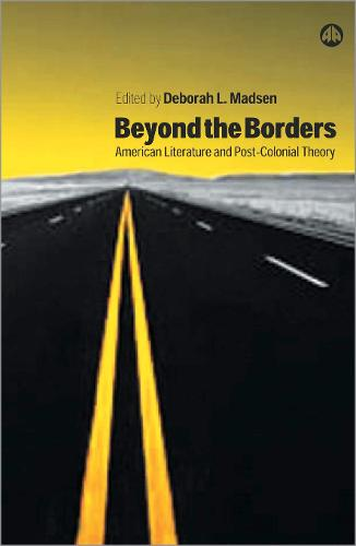 Beyond the Borders: American Literature and Post-Colonial Theory (Hardback)