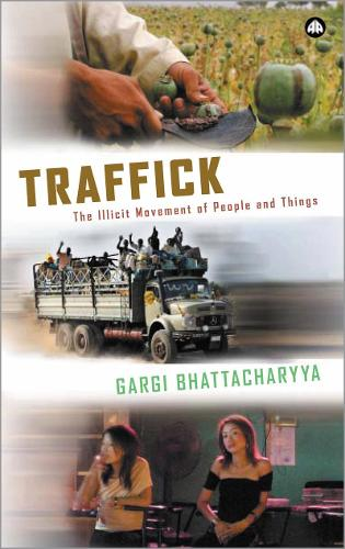 Traffick: The Illicit Movement of People and Things (Paperback)