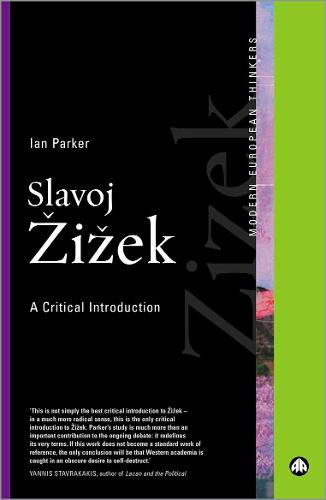Slavoj Zizek: A Critical Introduction - Modern European Thinkers (Paperback)