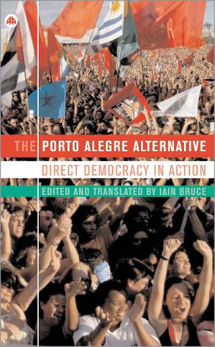 The Porto Alegre Alternative: Direct Democracy in Action - IIRE (International Institute for Research and Education) (Paperback)