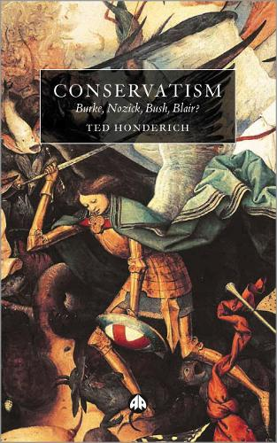 Conservatism: Burke, Nozick, Bush, Blair? (Hardback)