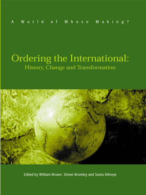 Ordering the International: History, Change and Transformation (Paperback)