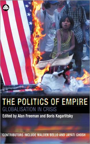 The Politics of Empire: Globalisation in Crisis - Transnational Institute (Hardback)