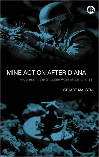 Mine Action After Diana: Progress in the Struggle Against Landmines (Paperback)