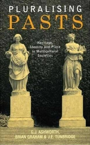 Pluralising Pasts: Heritage, Identity and Place in Multicultural Societies (Paperback)