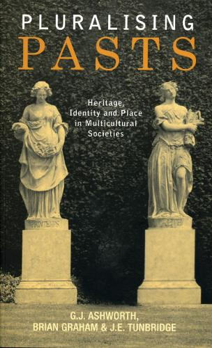 Pluralising Pasts: Heritage, Identity and Place in Multicultural Societies (Hardback)