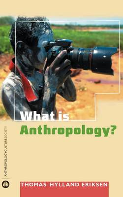 What is Anthropology? - Anthropology, Culture and Society (Paperback)