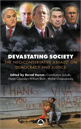 Devastating Society: The Neo-Conservative Assault on Democracy and Justice (Hardback)