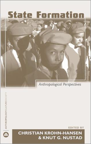 State Formation: Anthropological Perspectives - Anthropology, Culture and Society (Paperback)