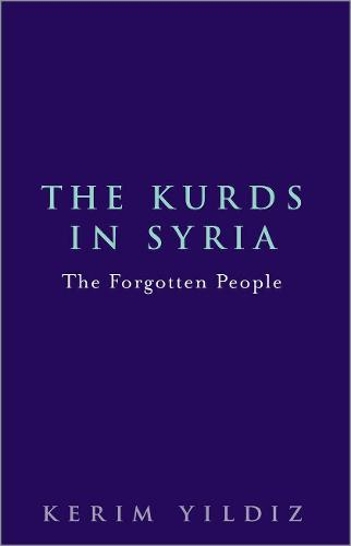 The Kurds in Syria: The Forgotten People (Hardback)