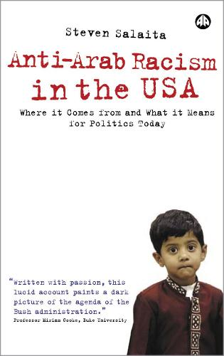 Anti-Arab Racism in the USA: Where It Comes From and What It Means For Politics Today (Paperback)