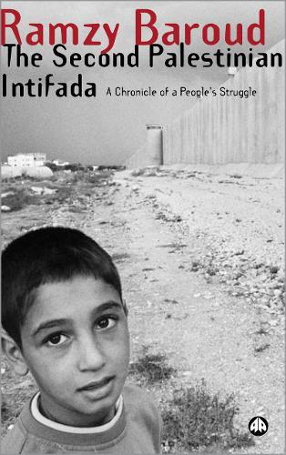 The Second Palestinian Intifada: A Chronicle of a People's Struggle (Hardback)